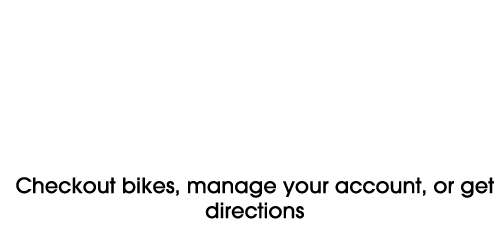 Introducing the new bcycle app. Checkout bikes, manage your account, or get directions.